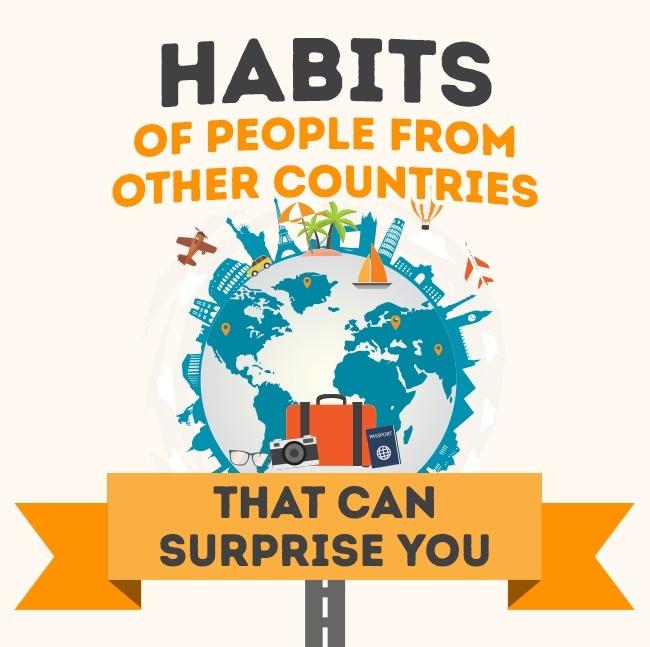 33 Κουλά πράγματα που κάνουν οι κάτοικοι σε 10 χώρες του εξωτερικού και τα θεωρούν απολύτως φυσιολογικά!