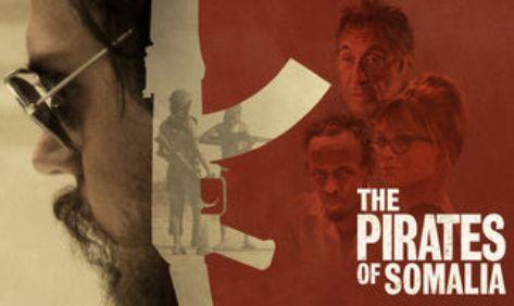 The Pirates of Somalia – Οι Πειρατές της Σομαλίας, Πρεμιέρα: Αύγουστος 2018 (trailer)