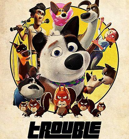 Trouble – Σκυλομπελάς (μεταγλ), Πρεμιέρα: Νοέμβριος 2019 (trailer)