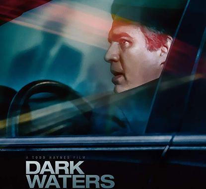 Dark Waters – Σκοτεινά Νερά, Πρεμιέρα: Μάρτιος 2020 (trailer)